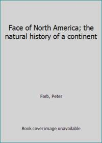 image of Face of North America; the natural history of a continent