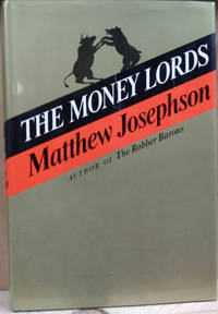 The Money Lords:  The Great Finance Capitalists 1925-1950