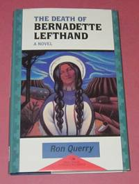 The Death of Bernadette Lefthand (signed 1st)
