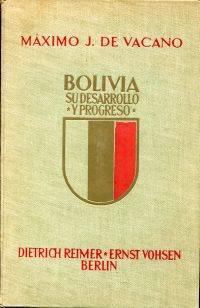 Bolivia, su desarrollo y progreso.