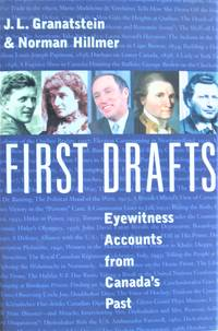 image of First Drafts. Eyewitness Accounts From Canada's Past
