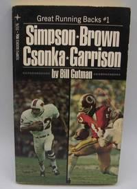 Great Running Backs #1: Simpson, Brown, Csonka, Garrison by Bill Gutman - Paperback - 1974 - from Easy Chair Books (SKU: 180640)
