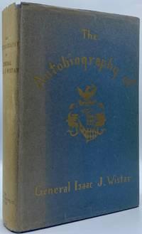 Autobiography of Isaac Jones Wistar, 1827-1905: Half Century in War and Peace
