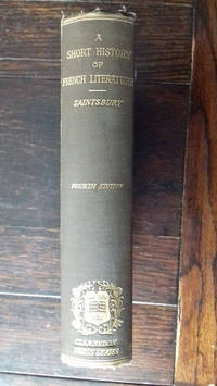 A Short History of French Literature by  George Saintsbury - Hardcover - from Byre Books (SKU: BYB3877)