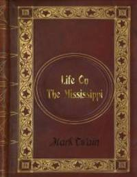 image of Mark Twain - Life On The Mississippi