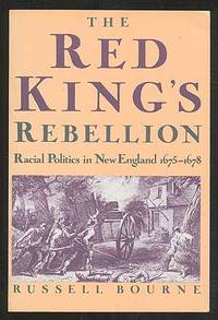 image of The Red King's Rebellion: Racial Politics in New England 1675-1678