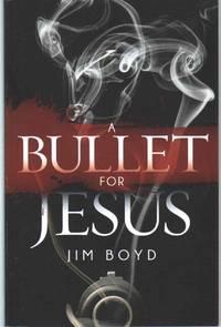A BULLET FOR JESUS