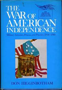 THE WAR for American Independence Military Attitudes, Policies, and  Practice, 1763 -- 1789