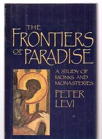 image of THE FRONTIERS OF PARADISE: A STUDY OF MONKS AND MONASTERIES