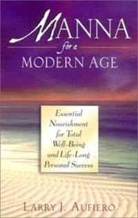 Manna for a Modern Age