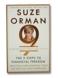 The 9 Steps to Financial Freedom: Practical and Spiritual Steps So You Can Stop Worrying (Revised & Updated 3rd Edition)