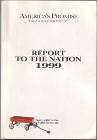 America's Promise / The Alliance For Youth / Report to the Nation 1999