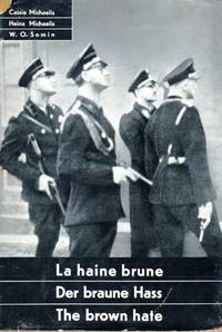 LA HAINE BRUNE = DER BRAUNE HASS = THE BROWN HATE by  Cassie; Heinz Michaelis; W O Somin (Photography) Michaelis - First Edition - 1934 - from Dan Wyman Books (SKU: 36023)