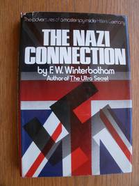The Nazi Connection by  F W Winterbotham - First US edition first printing - 1978 - from Scene of the Crime Books, IOBA (SKU: biblio10122)