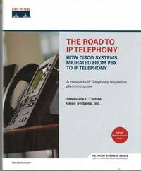 The Road to IP Telephony How Cisco Systems Migrated from PBX to IP  Telephony