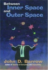 Between Inner Space and Outer Space : Essays on Science Art, and Philosophy