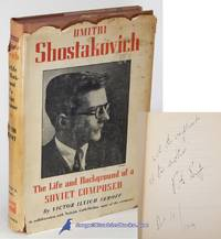Dmitri Shostakovich: The Life and Background of a Soviet Composer