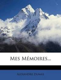 Mes Memoires... (French Edition) by Alexandre Dumas - 2012-01-18