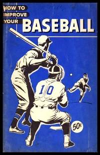 image of HOW TO IMPROVE YOUR BASEBALL