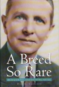 A Breed So Rare: The Life of J.R. Parten, Liberal Texas Oil Man, 1896-1992