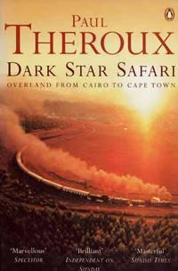 Dark Star Safari. Overland from Cairo to Cape Town