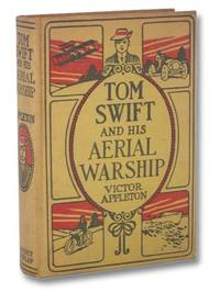 Tom Swift and His Aerial Warship, or The Naval Terror of the Seas (The Tom Swift Series, Book 18) by  Victor Appleton - First Edition - 1915 - from Yesterday's Muse, ABAA, ILAB, IOBA and Biblio.com