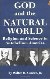 God and the Natural World: Religion and Science in Antebellum America