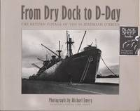 From Dry Dock to D-Day: The Return Voyage of the SS Jeremiah O\'Brien