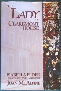 The Lady of Claremont House: Isabella Elder - Pioneer and Philanthropist