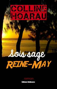 Sois sage, Reine-May by Colline Hoarau - Paperback - First Edition - 2016 - from Editions Dedicaces and Biblio.com