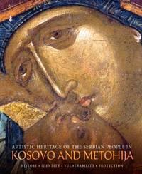 Artistic Heritage of the Serbian People in Kosovo and Metohija - History, Identity, Vulnerability, Protection by  Miodrag Marković (eds.) Dragan Vojvodić  - Hardcover  - 2017  - from DEMETRIUS SIATRAS (SKU: 1111)