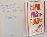 Wild was the road