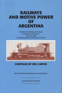 image of Railways and Motive Power of Argentina : Complete Listing of Public Railways with Basic Details and Comprehensive Locomotive Lists