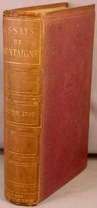 The Essays of Michael Seigneur de Montaigne.