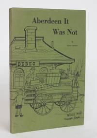 Aberdeen It Was Not