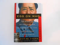 Egg on Mao: The Story of an Ordinary Man who Defaced an Icon and Unmasked a Dictatorship (signed)