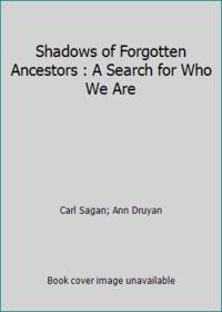 image of Shadows of Forgotten Ancestors: A Search for Who We Are
