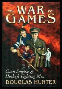 image of WAR GAMES - Conn Smythe and Hockey's Fighting Men