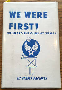 We Were First!: Elgin Field WWII WACs, We Heard the Guns at Wewak