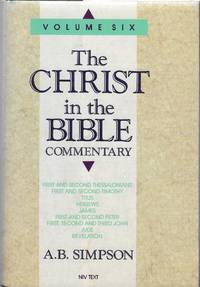 The Christ in the Bible Commentary, Volume Six:: First and Second Thessalonians to Revelations
