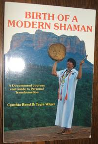 image of Birth of a Modern Shaman: a Documented Journey and Guide to Personal  Transformation (Spiritual Sciences Ser. )