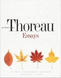 Essays: A Fully Annotated Edition by Henry D. Thoreau - 2013-08-06