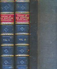 The Scottish Highlands, Highland Clans and Highland Regiments. 2 volume set