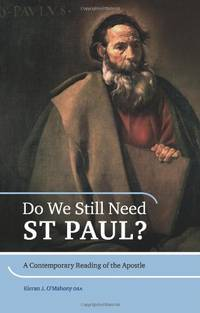 Do We Still Need St. Paul: A Contemporary Reading of the Apostle