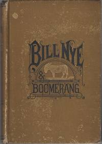 Bill Nye and Boomerang; or, the Tale of a Meek-Eyed Mule, and Some Other Literary Gems