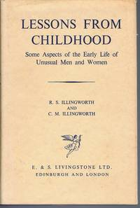 Lessons from Childhood:  Some Aspects of the Early Life of Unusual Men and Women