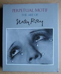 Perpetual Motif: The Art of Man Ray.