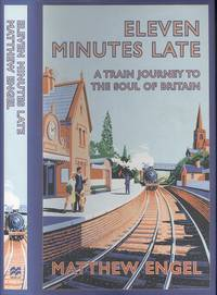 image of Eleven Minutes Late: A Train Journey to the Soul of Britain