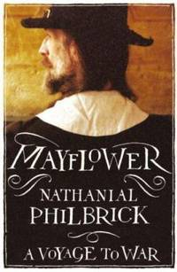 Mayflower. A story of Community, Courage and War by  Nathaniel Philbrick - Hardcover - 2006 - from ThriftBooks (SKU: G0007151276I4N10)
