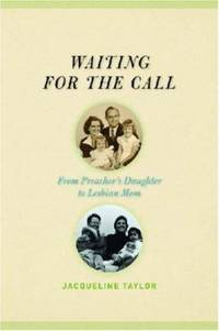 Waiting for the Call : From Preacher's Daughter to Lesbian Mom